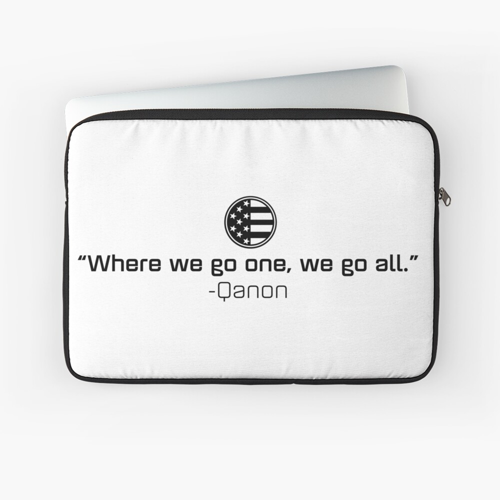 Qanon - Where we go one, we go all. Laptop Sleeve