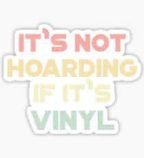 Hoard gift for Vinyl Record Lovers Sticker