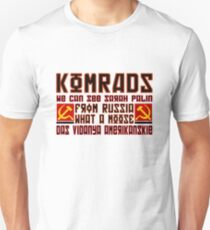 Komrads...What a Moose. Unisex T-Shirt