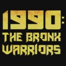 The Bronx Warriors: 1990 by bestofbad