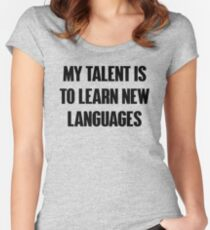 Talent Polyglot Languages Women's Fitted Scoop T-Shirt