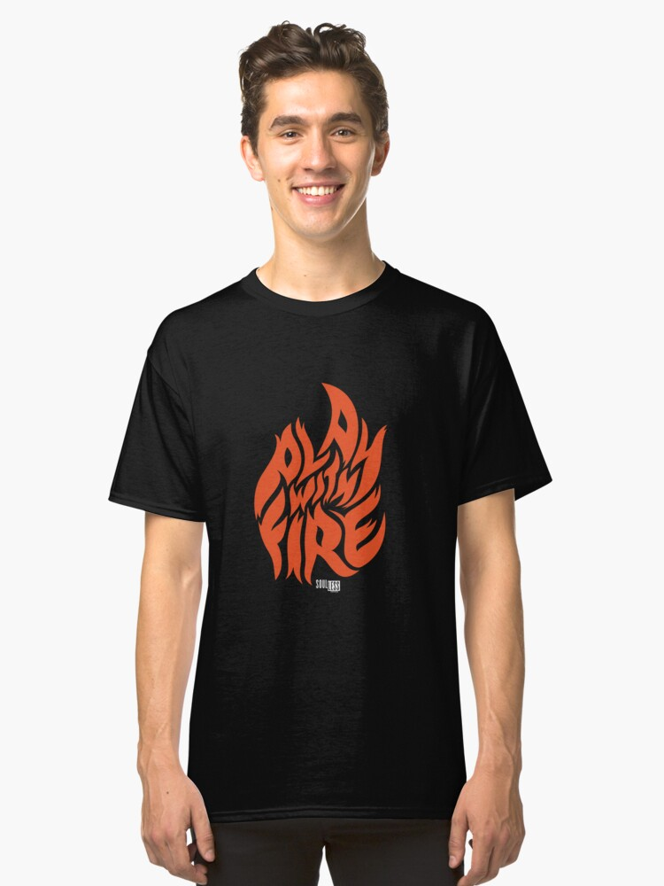 Play With Fire - Dark Classic T-Shirt Front