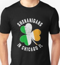 Shenanigans in Chicago IL. Funny St Patricks Day  design for men, women and kids Unisex T-Shirt