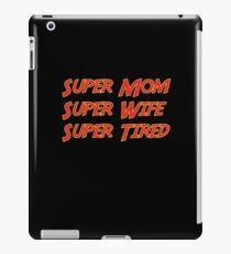 Super Mom Super Wife Super Tired Funny  iPad Case/Skin