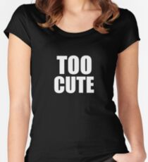 Too Cute Women's Fitted Scoop T-Shirt