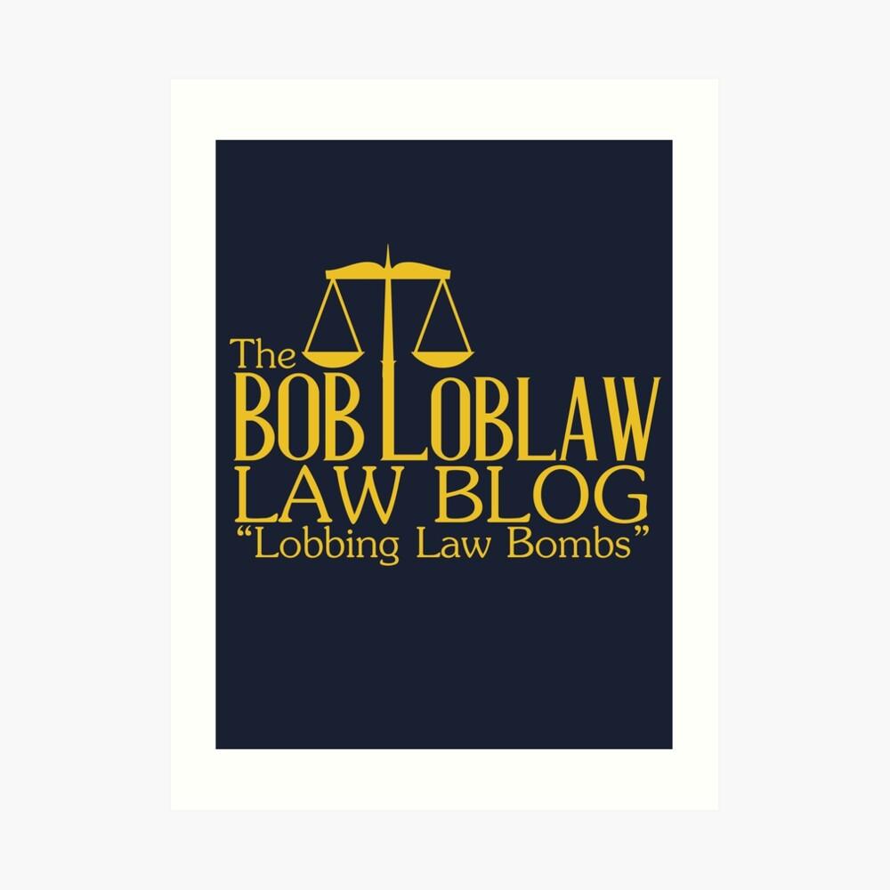 Der Bob Loblaw Low Blog Kunstdruck