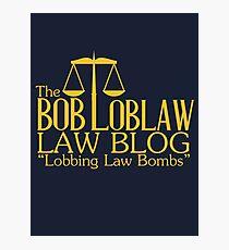 The Bob Loblaw Low Blog Photographic Print