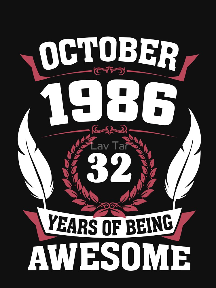 October 1986 32 years of being awesome by lavatarnt