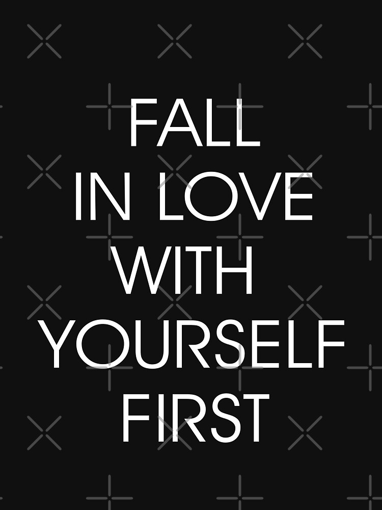 Fall in Love with Yourself First (white) by designite