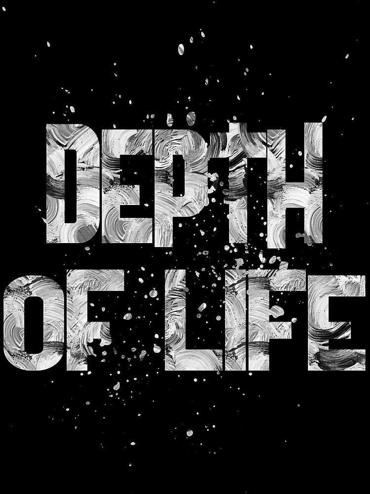 depth of life by champ-111