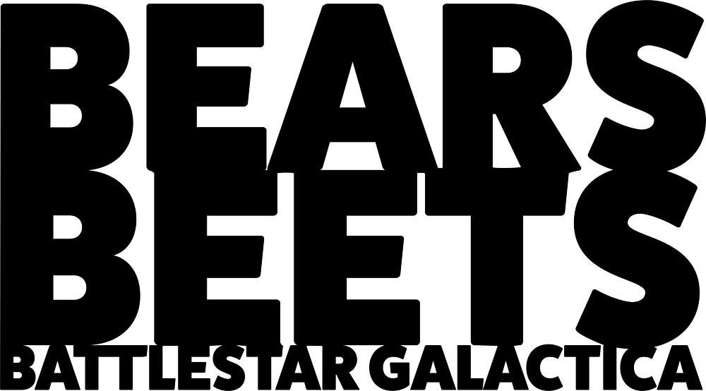 Bears, Beets, Battlestar Galactica by Ghost-Wav