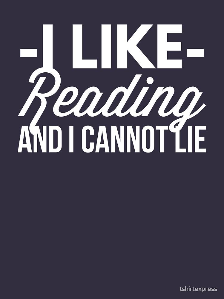 I like Reading and I cannot lie by tshirtexpress