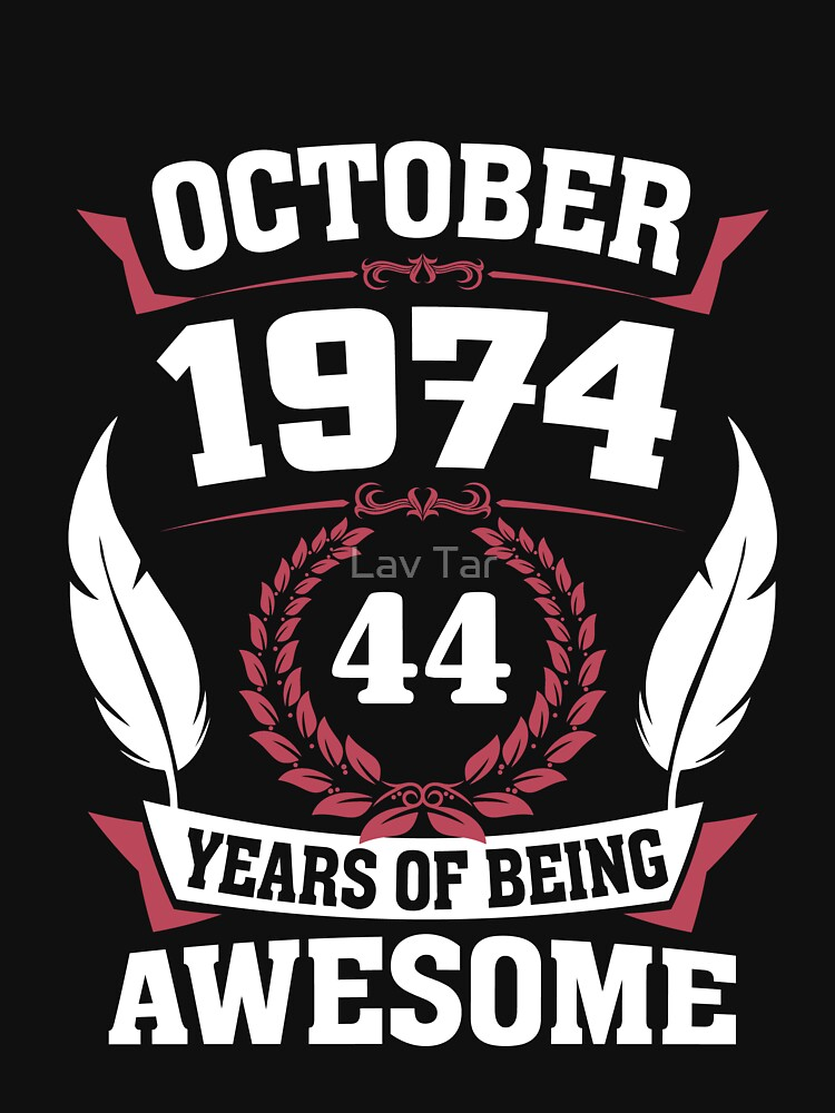 October 1974 44 years of being awesome by lavatarnt