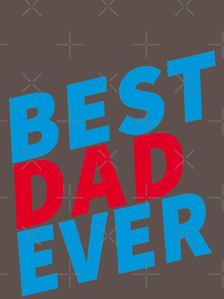 Best Dad Ever funny t-shirt  by aymeenshop