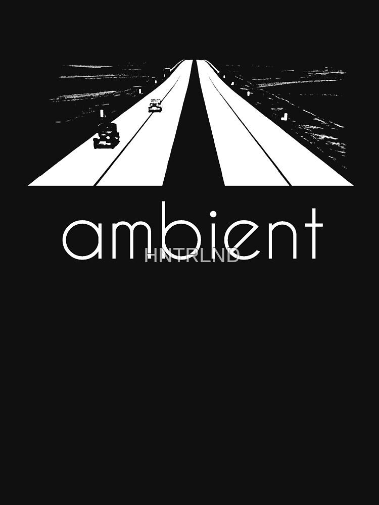 ambient by HNTRLND