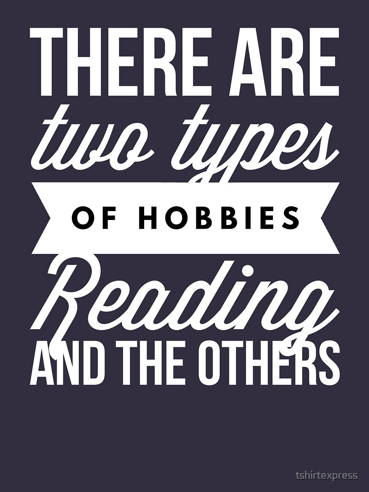Reading and the other hobbies by tshirtexpress