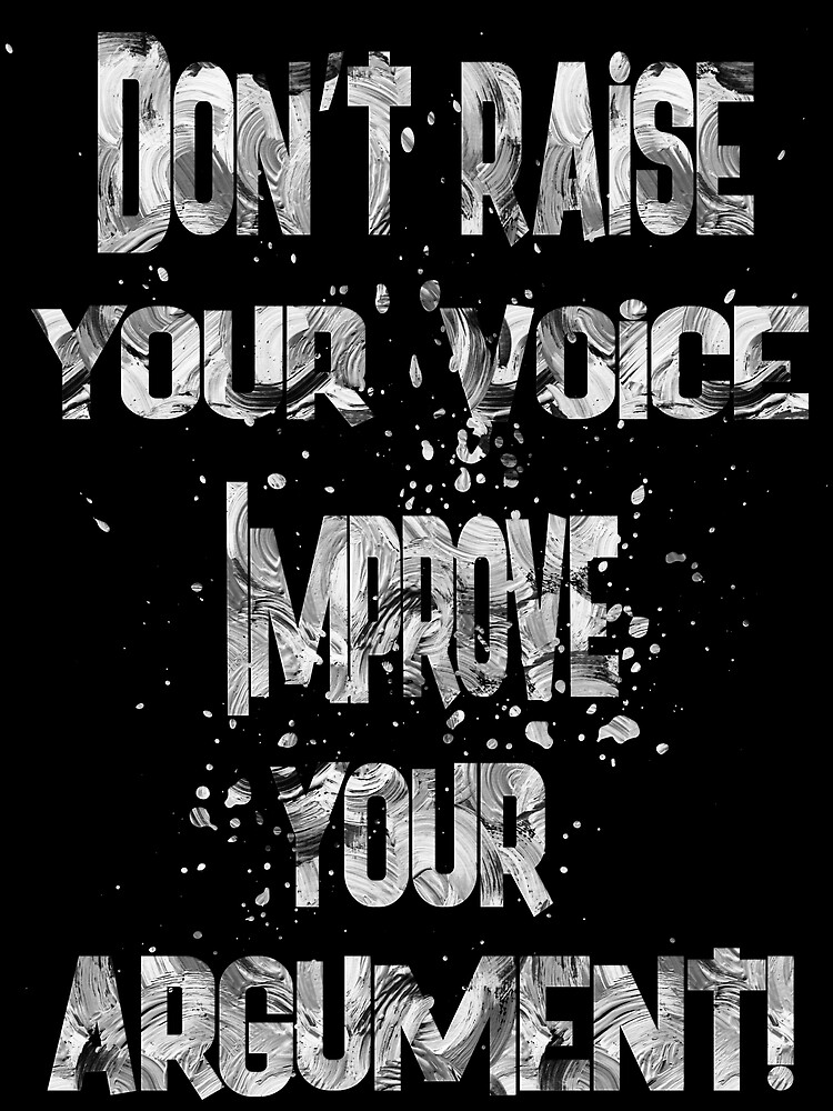 do not raise your voice-1 by champ-111