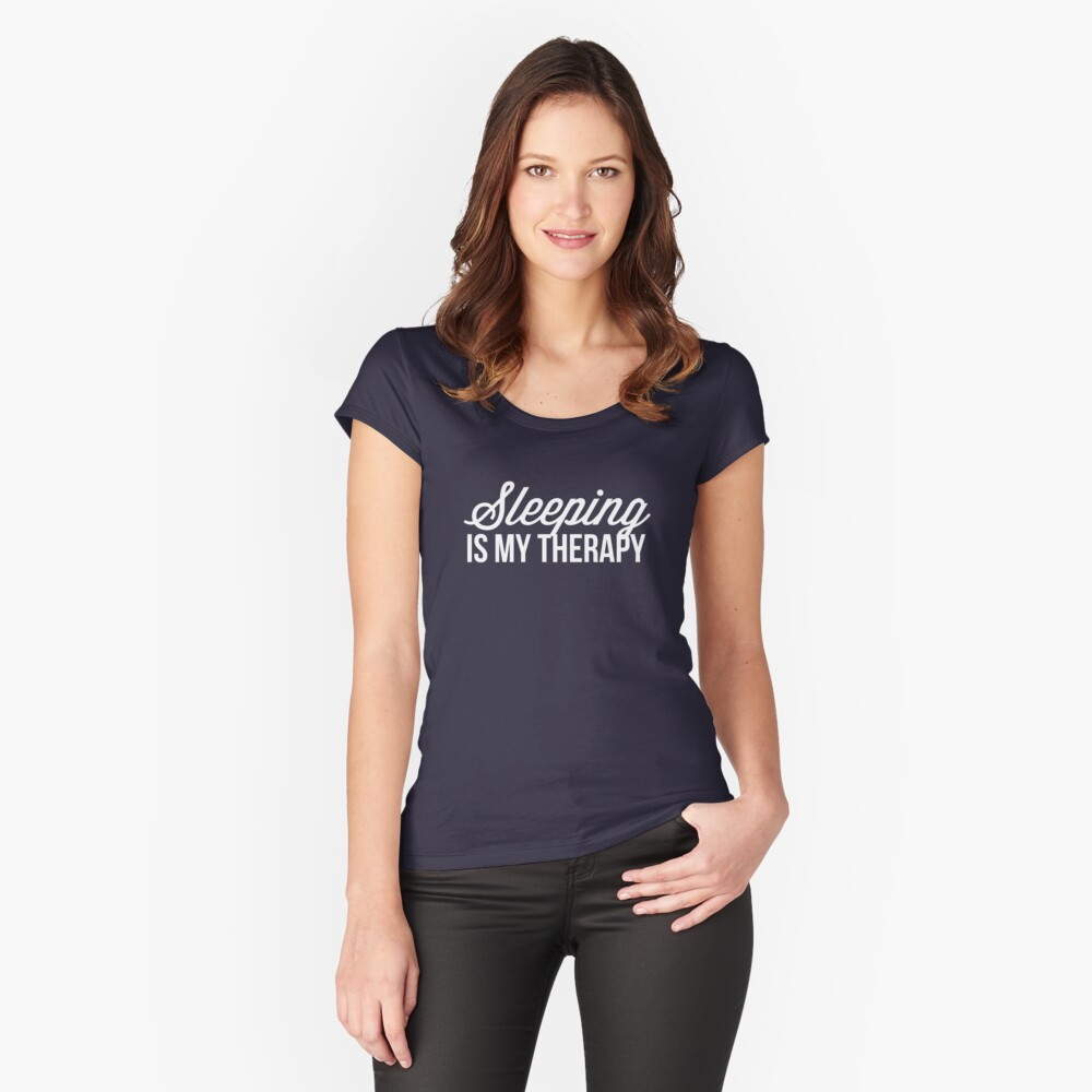 Sleeping is my therapy Women's Fitted Scoop T-Shirt Front