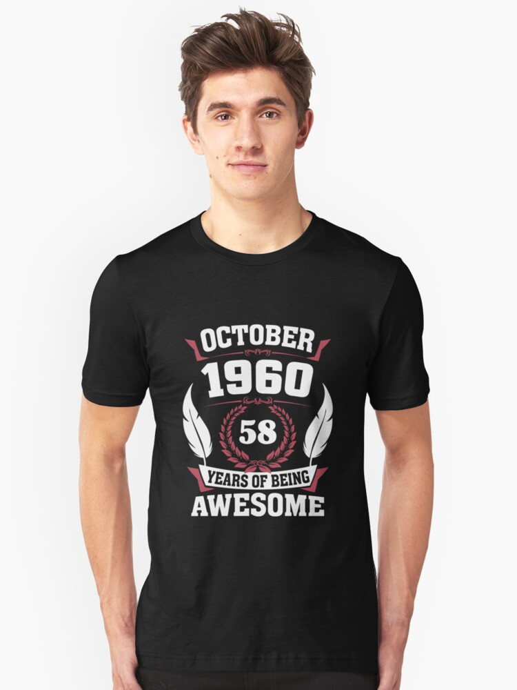 October 1960 58 years of being awesome Unisex T-Shirt Front