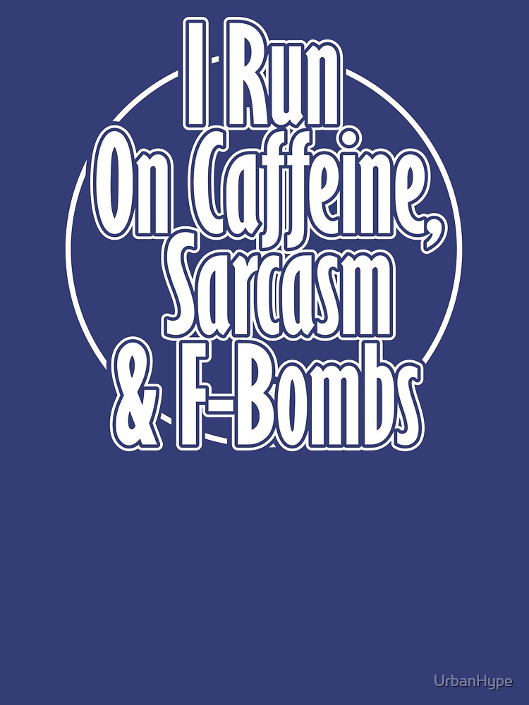 Coffee and Sarcasm Design Tee by UrbanHype