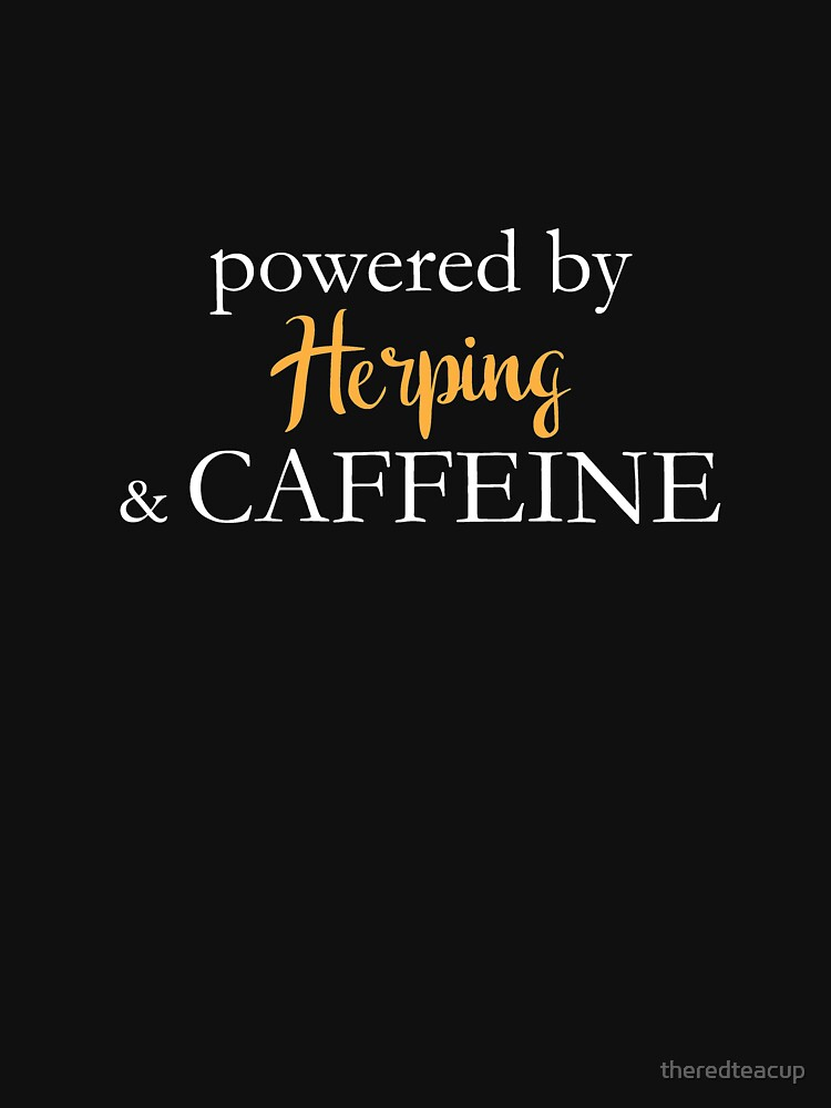 Powered By Herping And Caffeine by theredteacup