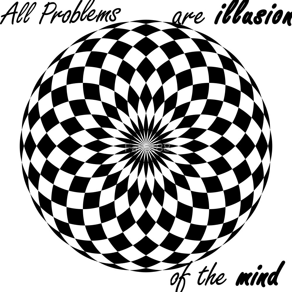 All problems are illusion by Faba188