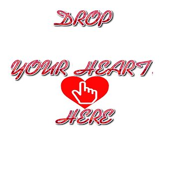 Drop Your Heart Here  by sadki