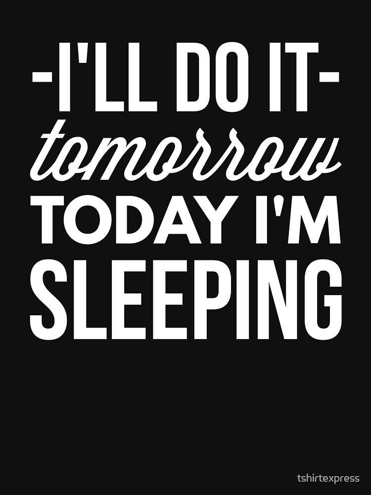 Today I'm sleeping by tshirtexpress
