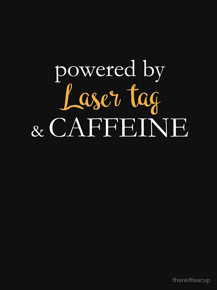 Powered By Laser Tag And Caffeine by theredteacup