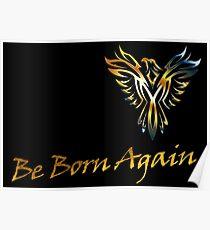 Be Born Again - Phoenix Poster