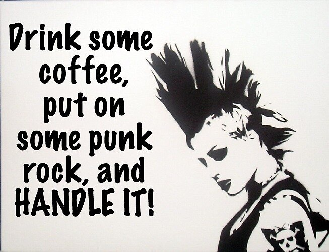 Coffee and Punk Rock  by Nancy Jewell