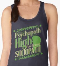 I'm not a Psychopath, I'm a High Functioning Sociopath Women's Tank Top