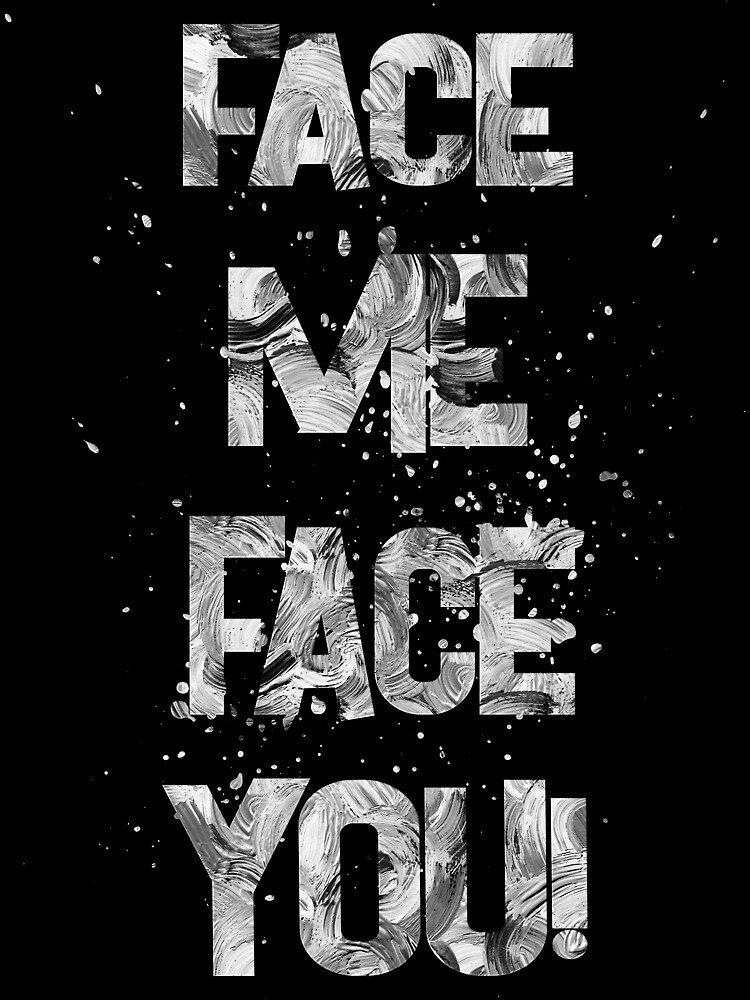 face me face you! by champ-111