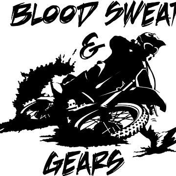 Blood Sweat & Gears by alydcci