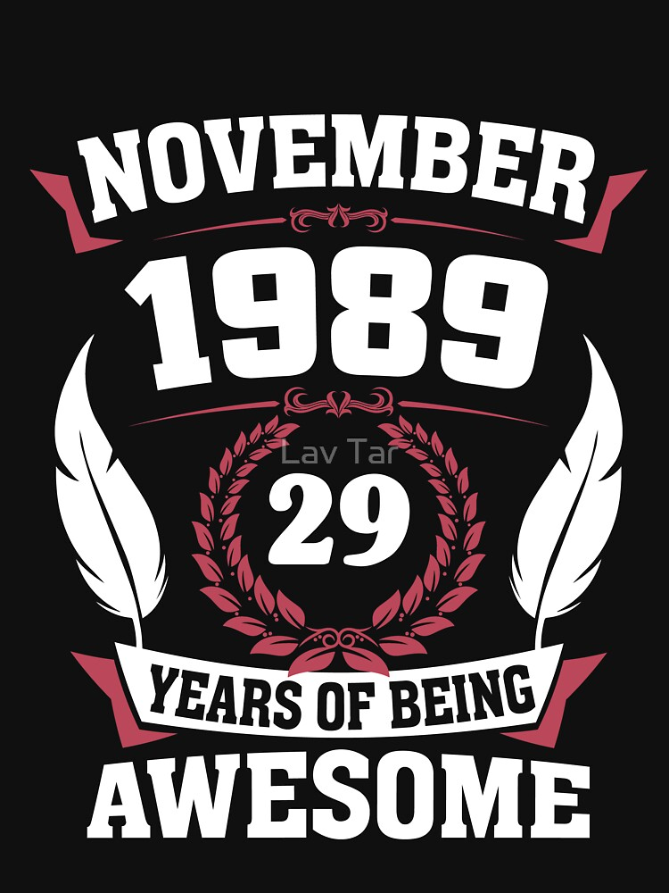 November 1989 29 years of being awesome by lavatarnt