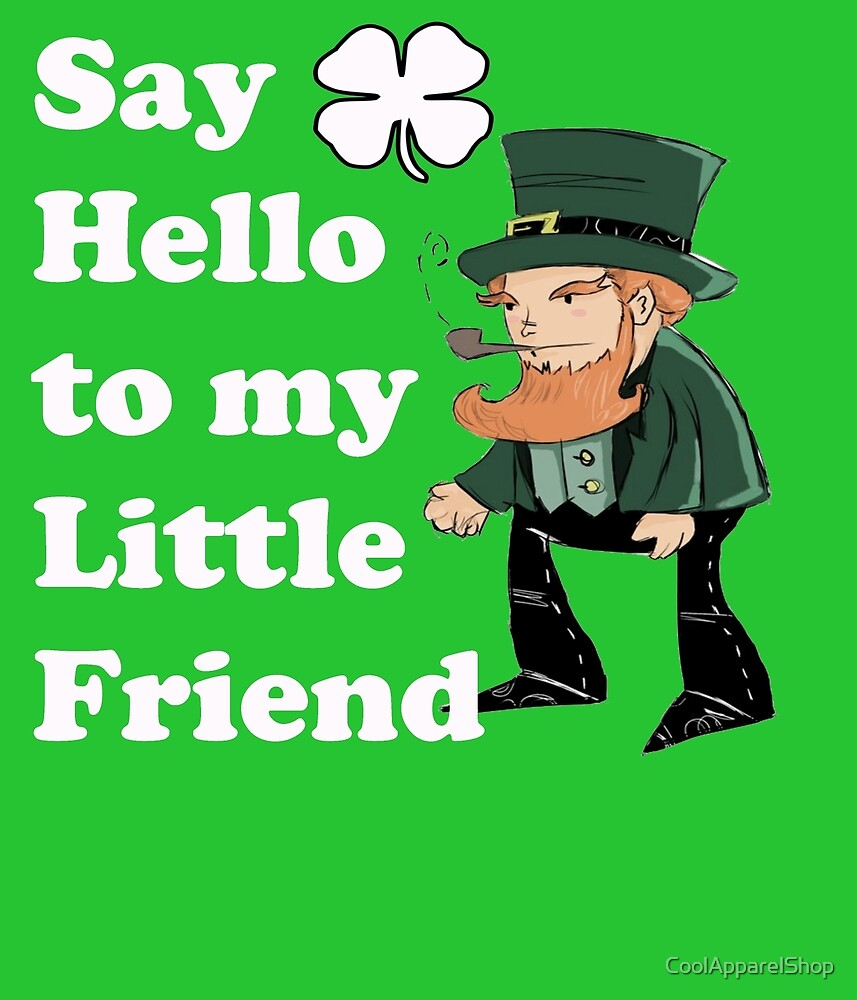 say hello to my little friend by CoolApparelShop