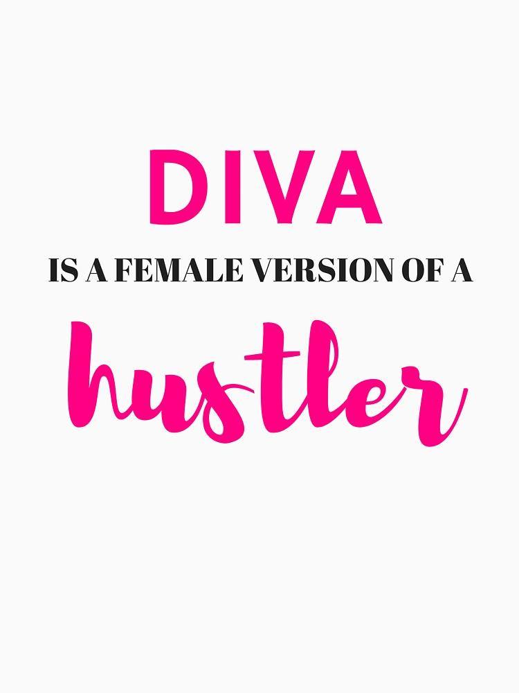 diva is female version of hustler by MallsD