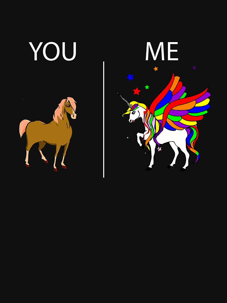 You v. Me Horse Unicorn Fun shirt showing self-confidence self-love! by AllGoodStuff
