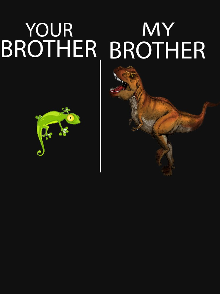 Your Brother v. My Brother Dinosaur Lizard Fun Uncle Dad Shirt! by AllGoodStuff