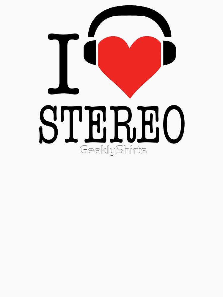 I HEART STEREO - 0195 by GeeklyShirts