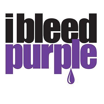 I Bleed Purple by Printsfan