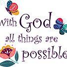Mit Gott sind alle Dinge möglich Schriftkunst von PraiseQuotes