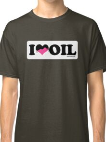 I Heart Oil Classic T-Shirt