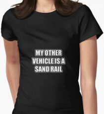 My Other Vehicle Is A Sand Rail Women's Fitted T-Shirt