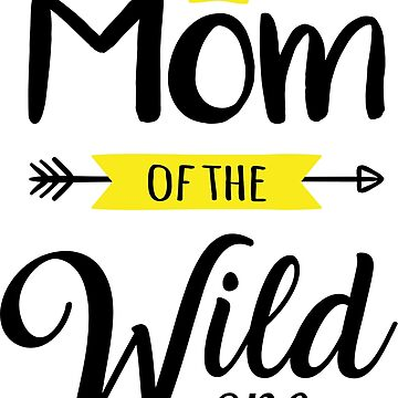 Mom of the Wild One Birthday Shirts by TIHONA