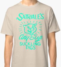 Satriale's - Any Size Suckling Pigs Classic T-Shirt