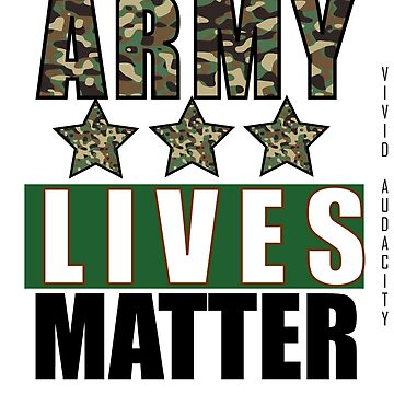 ARMY LIVES MATTER by VividAudacity