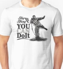 STAY STRONG - You Can Do It! Unisex T-Shirt