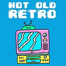 Not Old, Retro by Porky Roebuck