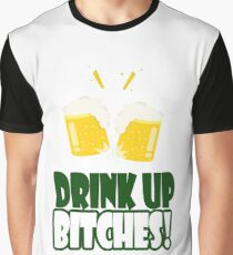 DRINK UP BITCHES! Graphic T-Shirt